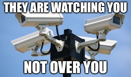 Watching You Watching Me | THEY ARE WATCHING YOU NOT OVER YOU | image tagged in watching you,police brutality,police shooting,gay,drain the swamp | made w/ Imgflip meme maker