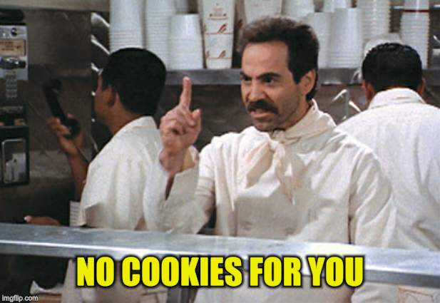 NO COOKIES FOR YOU | made w/ Imgflip meme maker