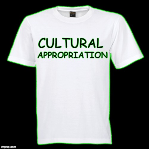The most offensive costume I could think of for next Halloween | CULTURAL APPROPRIATION | image tagged in memes,cultural appropriation,offensive,t-shirt,halloween costume | made w/ Imgflip meme maker