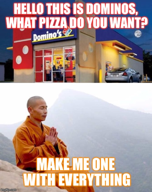 So A Buddhist Calls Dominos For A Pizza Imgflip