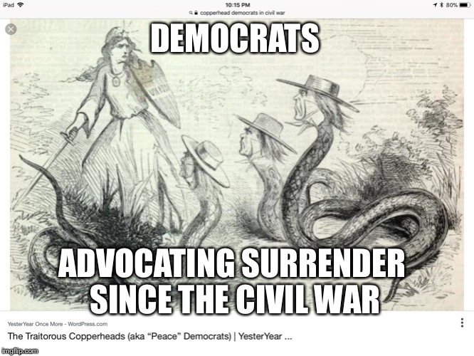 All we are saying... is give surrender a chance | DEMOCRATS ADVOCATING SURRENDER SINCE THE CIVIL WAR | image tagged in democrats,surrender,memes | made w/ Imgflip meme maker