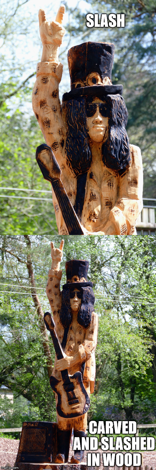 Wooden Slash (art week a jbmemegeek and sir_unknown event) | SLASH CARVED AND SLASHED IN WOOD | image tagged in memes,art week,slash,guns n roses,jbmemegeek,sir_unknown | made w/ Imgflip meme maker
