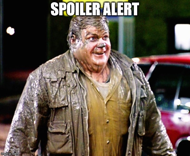 SPOILER ALERT | image tagged in shitty man | made w/ Imgflip meme maker