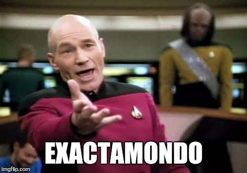Picard Wtf Meme | EXACTAMONDO | image tagged in memes,picard wtf | made w/ Imgflip meme maker