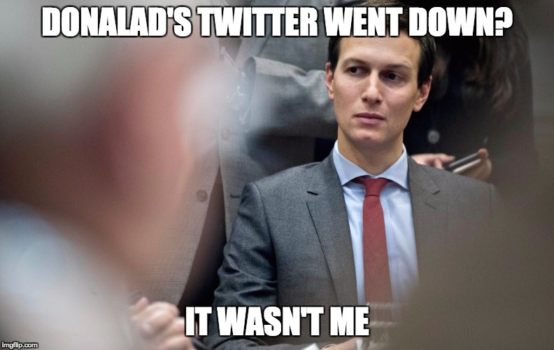 all is good | DONALAD'S TWITTER WENT DOWN? IT WASN'T ME | image tagged in donald trump approves,look son,good guy boss,goodfellas | made w/ Imgflip meme maker