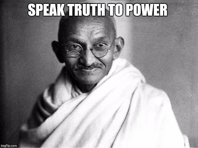 SPEAK TRUTH TO POWER | made w/ Imgflip meme maker