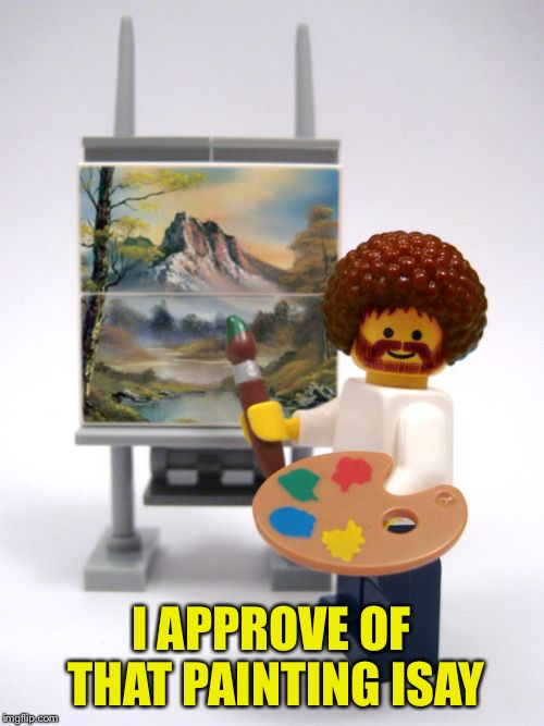 I APPROVE OF THAT PAINTING ISAY | made w/ Imgflip meme maker