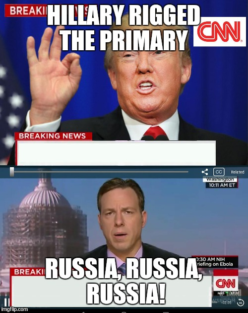 CNN Spins Trump News  | HILLARY RIGGED THE PRIMARY RUSSIA, RUSSIA, RUSSIA! | image tagged in cnn spins trump news | made w/ Imgflip meme maker