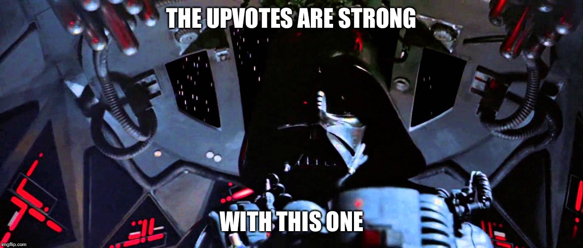 THE UPVOTES ARE STRONG WITH THIS ONE | made w/ Imgflip meme maker