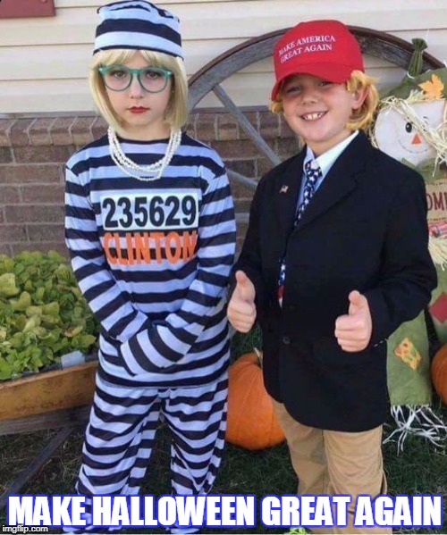 Best Halloween Costumes of 2017 | MAKE HALLOWEEN GREAT AGAIN | image tagged in vince vance,hillary clinton,donald trump,lock her up,maga,political meme | made w/ Imgflip meme maker