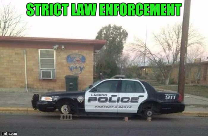 STRICT LAW ENFORCEMENT | made w/ Imgflip meme maker