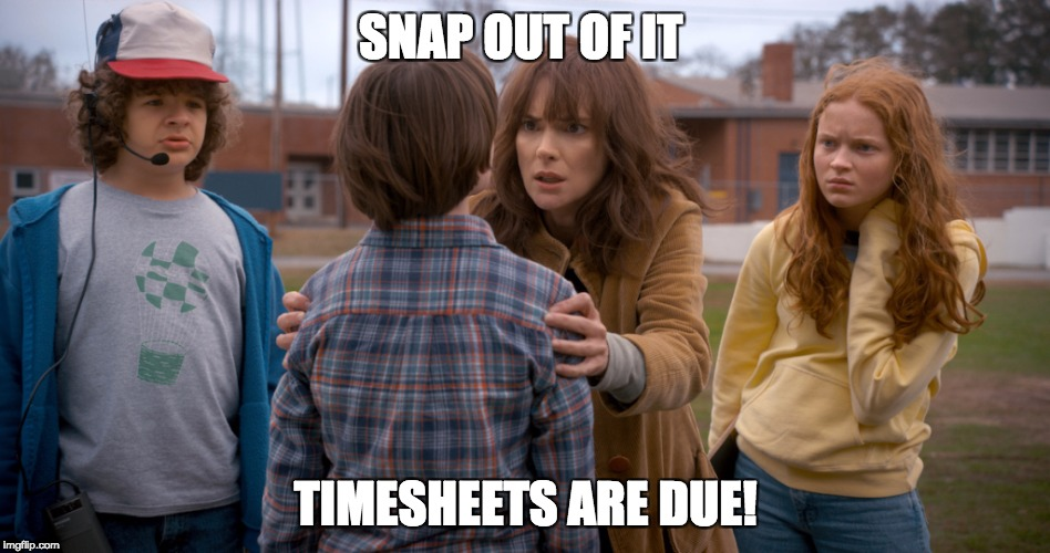 SNAP OUT OF IT TIMESHEETS ARE DUE! | image tagged in st timesheets | made w/ Imgflip meme maker