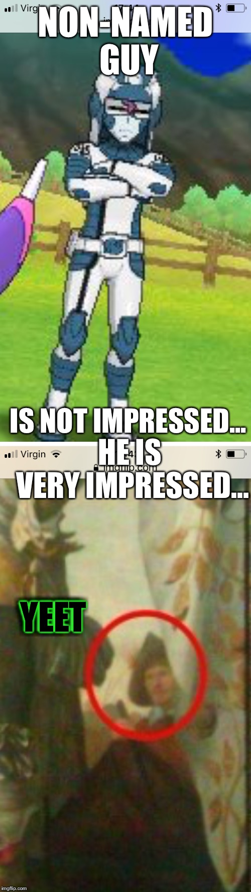 NON-NAMED GUY IS NOT IMPRESSED... HE IS VERY IMPRESSED... YEET | made w/ Imgflip meme maker