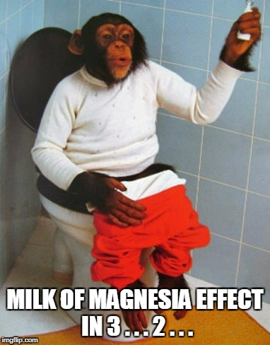 MILK OF MAGNESIA EFFECT IN 3 . . . 2 . . . | made w/ Imgflip meme maker