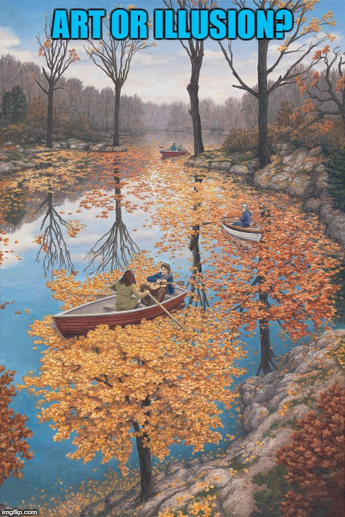 Picture by Rob Gonsalves. Art week - A JBmemegeek and Sir_Unknown extravaganza :) | ART OR ILLUSION? | image tagged in memes,art week,optical illusion,rob gonsalves | made w/ Imgflip meme maker
