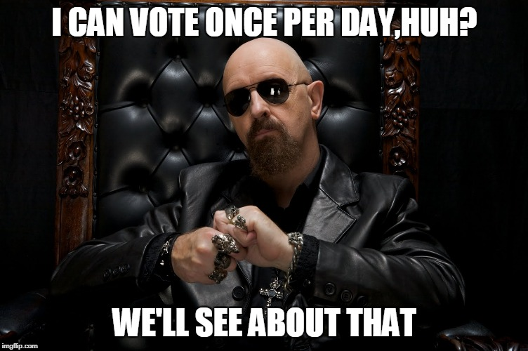 I CAN VOTE ONCE PER DAY,HUH? WE'LL SEE ABOUT THAT | made w/ Imgflip meme maker
