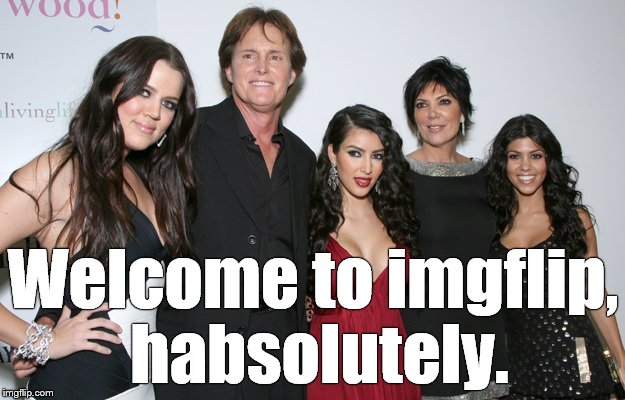 Jenner Christmas | Welcome to imgflip, habsolutely. | image tagged in jenner christmas | made w/ Imgflip meme maker