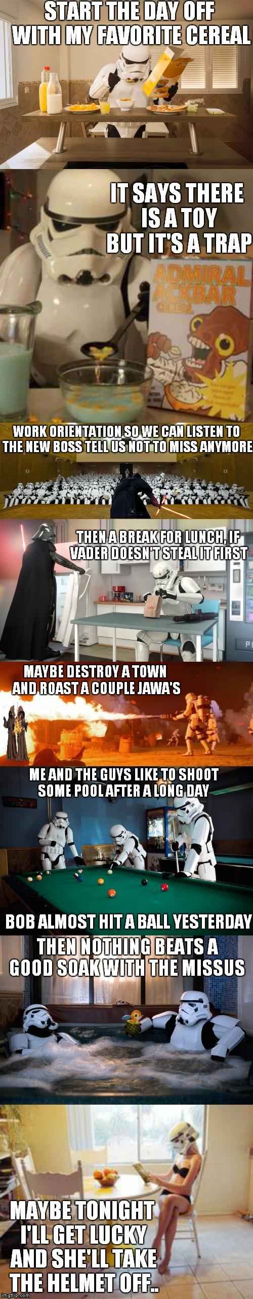 A day in the life of a trooper... | BOB ALMOST HIT A BALL YESTERDAY | image tagged in stormtrooper,a day in the life of,funny,star wars | made w/ Imgflip meme maker