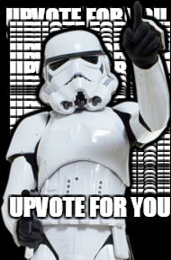 UPVOTE FOR YOU | made w/ Imgflip meme maker