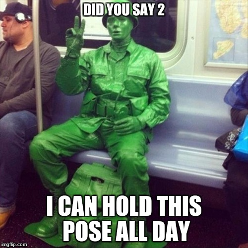DID YOU SAY 2 I CAN HOLD THIS POSE ALL DAY | made w/ Imgflip meme maker