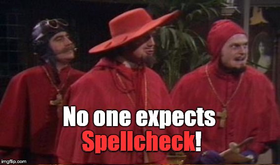 No one expects Spellcheck! Spellcheck | made w/ Imgflip meme maker