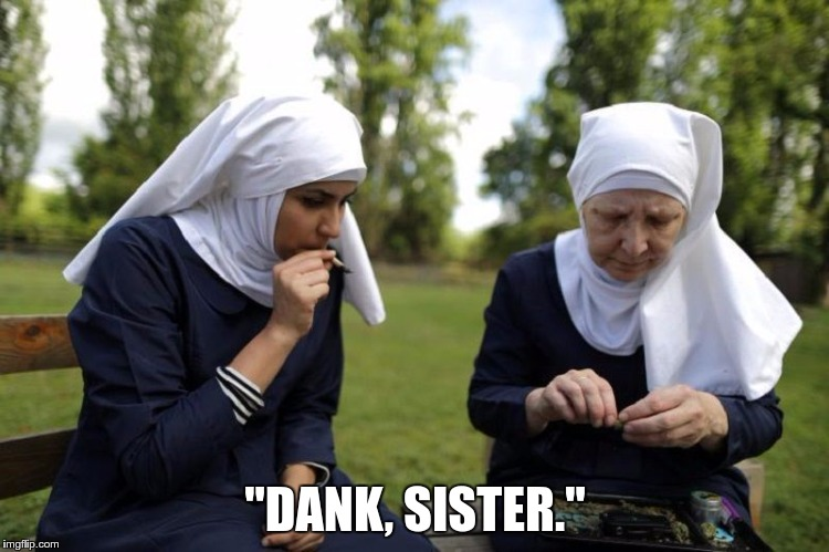 """DANK, SISTER."" 