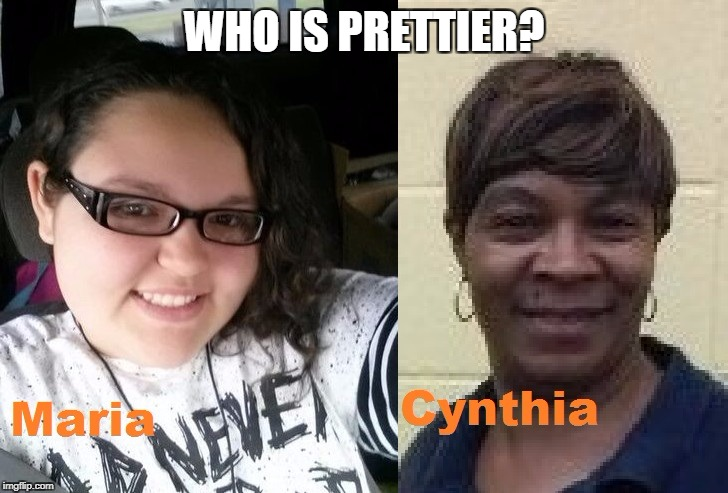 Maria vs Cynthia | WHO IS PRETTIER? | image tagged in latina | made w/ Imgflip meme maker