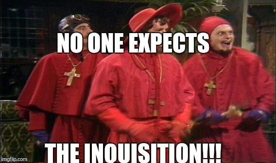 NO ONE EXPECTS THE INQUISITION!!! | made w/ Imgflip meme maker