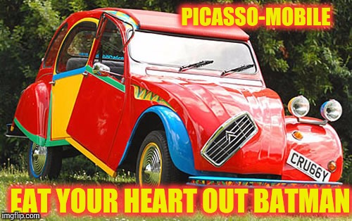 Hero or Villain, Picasso had a certain style. Art Week | PICASSO-MOBILE EAT YOUR HEART OUT BATMAN | image tagged in art week,pipe_picasso,picasso,car | made w/ Imgflip meme maker