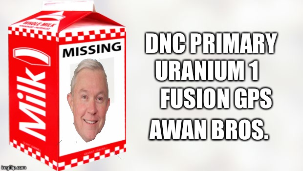 Jeff Sessions  | FUSION GPS URANIUM 1 DNC PRIMARY AWAN BROS. | image tagged in white background,donald trump,jeff sessions,uranium,hillary,dncleaks | made w/ Imgflip meme maker