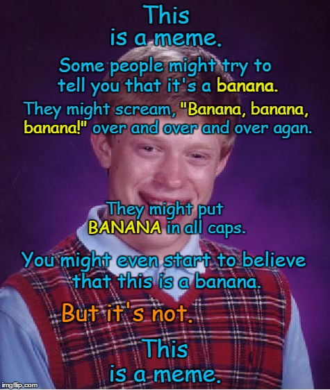 "CNN goes bananas. | This is a meme. is a meme. Some people might try to tell you that it's a banana. They might scream, ""Banana, banana, banana!"" over and over  