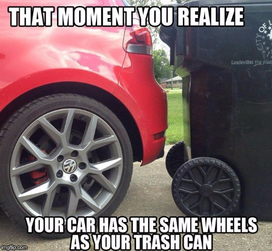WHEEL PROBLEMS | . | image tagged in memes,funny,wheel,car,trashcan,problems | made w/ Imgflip meme maker