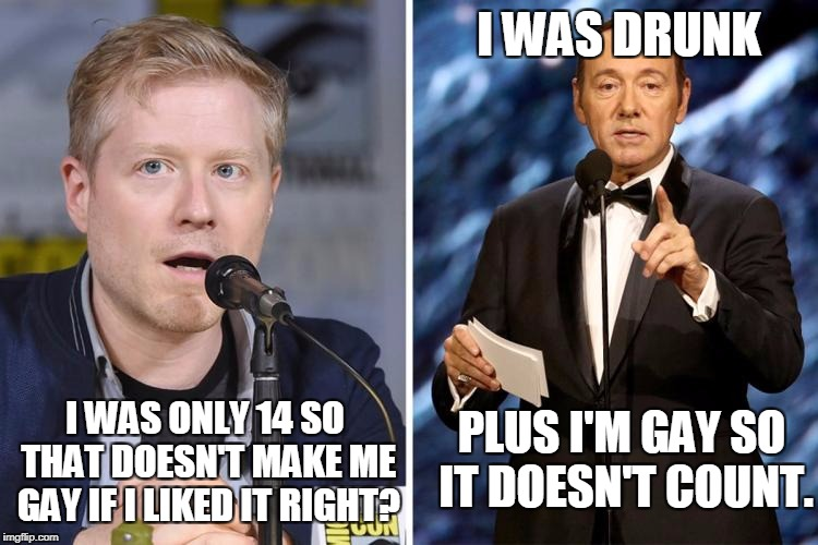 Part of it is a joke. If you can't either laugh or move on why are you even on the internet?  | I WAS DRUNK I WAS ONLY 14 SO THAT DOESN'T MAKE ME GAY IF I LIKED IT RIGHT? PLUS I'M GAY SO IT DOESN'T COUNT. | image tagged in kevin spacey,anthony rapp,scandal,house of cards,memes | made w/ Imgflip meme maker