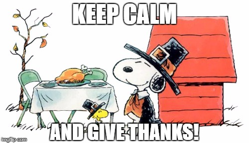 Thanksgiving  | KEEP CALM AND GIVE THANKS! | image tagged in thanksgiving | made w/ Imgflip meme maker
