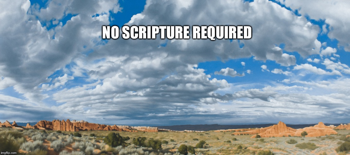 NO SCRIPTURE REQUIRED | made w/ Imgflip meme maker