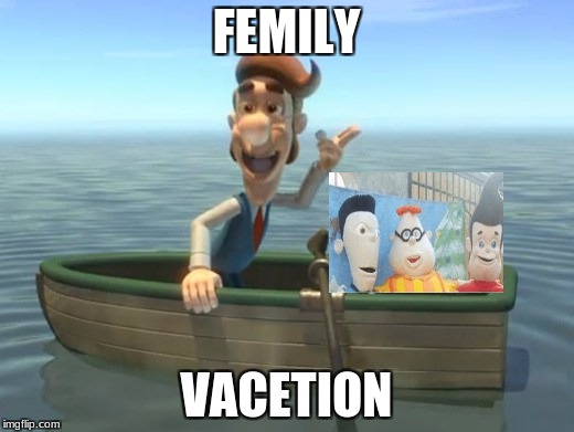 hugh neutron | FEMILY VACETION | image tagged in hugh neutron | made w/ Imgflip meme maker