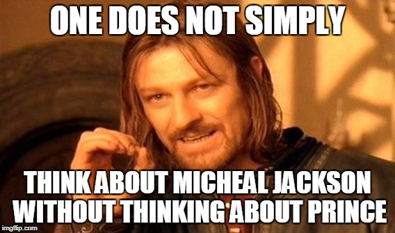 Moonwalk in Purple? | ONE DOES NOT SIMPLY THINK ABOUT MICHEAL JACKSON WITHOUT THINKING ABOUT PRINCE | image tagged in memes,one does not simply | made w/ Imgflip meme maker