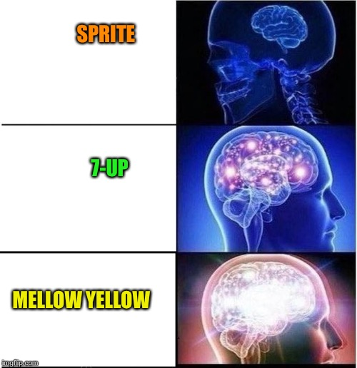 Expanding Brain | SPRITE 7-UP MELLOW YELLOW | image tagged in expanding brain | made w/ Imgflip meme maker