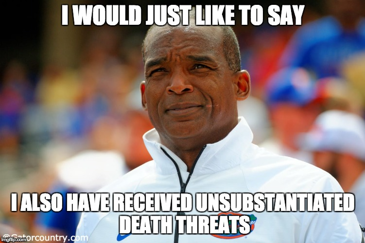 I WOULD JUST LIKE TO SAY I ALSO HAVE RECEIVED UNSUBSTANTIATED DEATH THREATS | image tagged in florida,randy | made w/ Imgflip meme maker