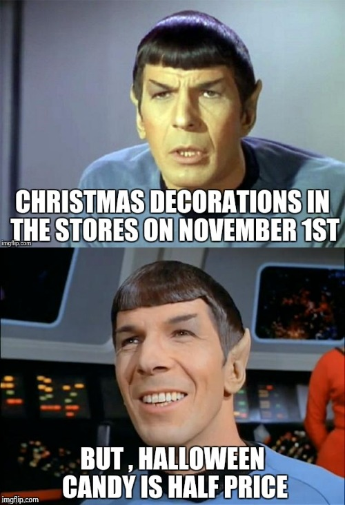 I've got good news and bad news . . . | image tagged in mr spock,shocked,seasons,early,holidays | made w/ Imgflip meme maker