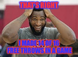 "That feeling when you are 6'11"" and spent the whole offseason working on free throws 