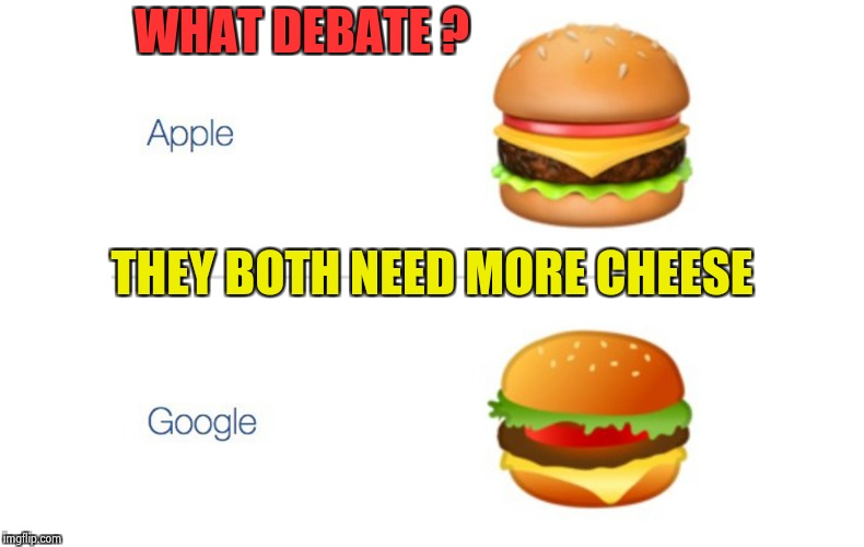 Top and bottom cheese , please | WHAT DEBATE ? THEY BOTH NEED MORE CHEESE | image tagged in burger emojis,debate,so i got that goin for me which is nice | made w/ Imgflip meme maker
