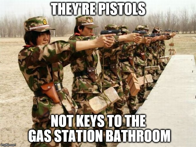 Military week from Nov 5th to 11th (A Chad- and Dash event) | THEY'RE PISTOLS NOT KEYS TO THE GAS STATION BATHROOM | image tagged in military humor,military | made w/ Imgflip meme maker