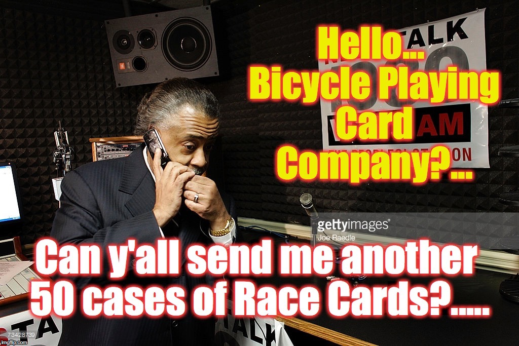 N | image tagged in al sharpton,race card | made w/ Imgflip meme maker