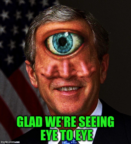 GLAD WE'RE SEEING EYE TO EYE | made w/ Imgflip meme maker