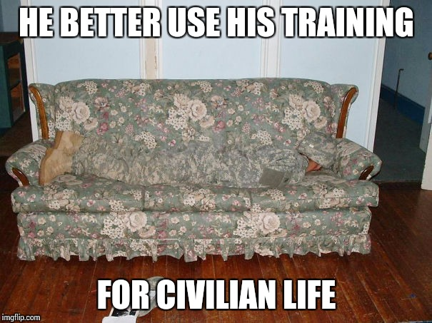 HE BETTER USE HIS TRAINING FOR CIVILIAN LIFE | made w/ Imgflip meme maker