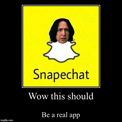 Wow this should | Be a real app | image tagged in funny,demotivationals | made w/ Imgflip demotivational maker