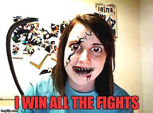 I WIN ALL THE FIGHTS | made w/ Imgflip meme maker