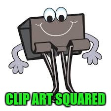 CLIP ART SQUARED | made w/ Imgflip meme maker