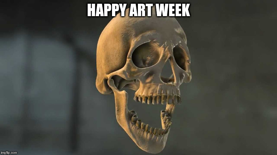 HAPPY ART WEEK | made w/ Imgflip meme maker